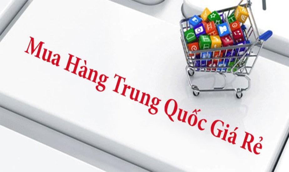 Hướng dẫn cách mua hàng từ Trung Quốc về Việt Nam với chi phí rẻ